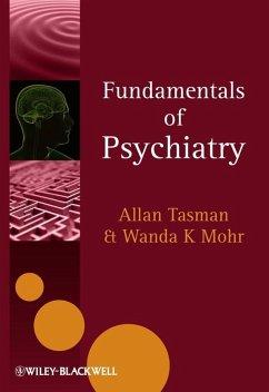 Fundamentals of Psychiatry (eBook, ePUB) - Mohr, Wanda K.; Tasman, Allan