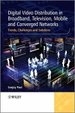 Digital Video Distribution in Broadband, Television, Mobile and Converged Networks (eBook, PDF)