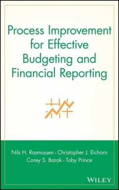 Process Improvement for Effective Budgeting and Financial Reporting (eBook, PDF) - Rasmussen, Nils H.; Eichorn, Christopher J.; Barak, Corey S.; Prince, Toby