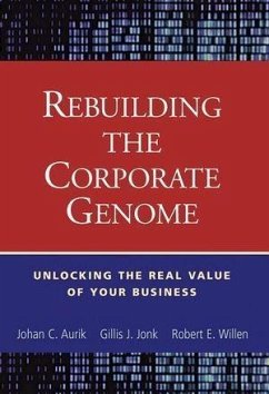 Rebuilding the Corporate Genome (eBook, PDF) - Jonk, Gillis J.; Aurik, Johan C.; Willen, Robert E.