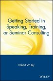 Getting Started in Speaking, Training, or Seminar Consulting (eBook, PDF)