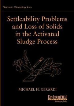 Settleability Problems and Loss of Solids in the Activated Sludge Process (eBook, PDF) - Gerardi, Michael H.