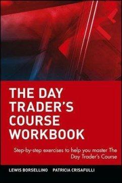 The Day Trader's Course Workbook (eBook, PDF) - Crisafulli, Patricia; Borsellino, Lewis
