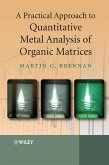 A Practical Approach to Quantitative Metal Analysis of Organic Matrices (eBook, PDF)