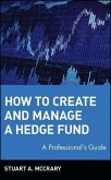 How to Create and Manage a Hedge Fund (eBook, PDF)
