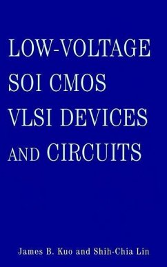 Low-Voltage SOI CMOS VLSI Devices and Circuits (eBook, PDF) - Kuo, James B.; Lin, Shih-Chia