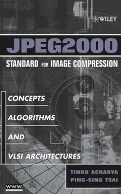JPEG2000 Standard for Image Compression (eBook, PDF) - Acharya, Tinku; Tsai, Ping-Sing