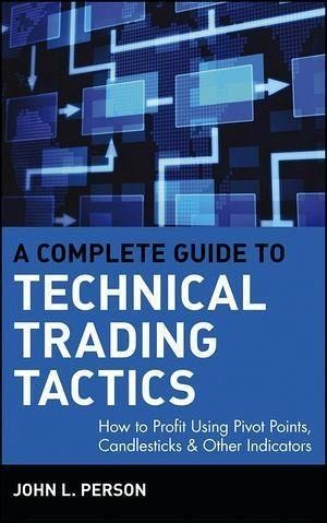 A Complete Guide to Technical Trading Tactics (eBook, PDF)