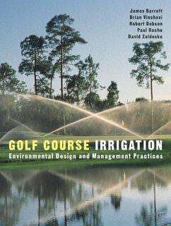 Golf Course Irrigation (eBook, PDF) - Dobson, Robert; Barrett, James; Vinchesi, Brian; Zoldoske, David; Roche, Paul