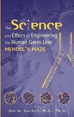 The Science and Ethics of Engineering the Human Germ Line (eBook, PDF) - Gordon, Jon W.