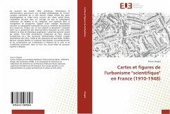 """Cartes et figures de l'urbanisme """"scientifique"""" en France (1910-1948) (French Edition)"""
