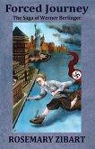Forced Journey, Volume 2: The Saga of Werner Berlinger