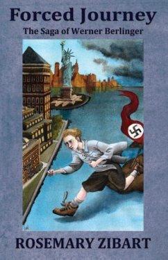 Forced Journey, Volume 2: The Saga of Werner Berlinger - Zibart, Rosemary
