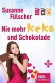 Nie mehr Keks und Schokolade (eBook, ePUB)