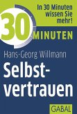 30 Minuten Selbstvertrauen (eBook, ePUB)