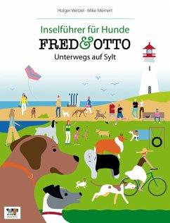 FRED & OTTO unterwegs auf Sylt - Wetzel, Holger; Meinert, Mike