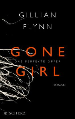Gone Girl - Das perfekte Opfer - Flynn, Gillian