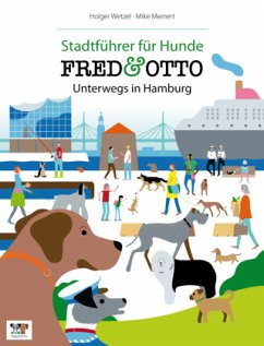 FRED & OTTO, Unterwegs in Hamburg - Wetzel, Holger; Meinert, Mike