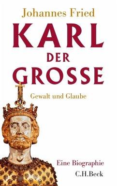 Karl der Große - Fried, Johannes