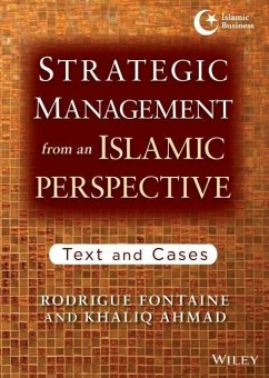 Strategic Management from an Islamic Perspective: Text and Cases - Ahmad, Khaliq; Fontaine, Rodrigue