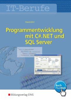 IT-Berufe. Programmentwicklung mit C#.NET und SQL Server: Schülerband - Hasenöhrl, Georg
