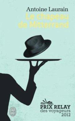 Le chapeau de Mitterrand - Laurain, Antoine