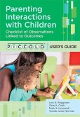 Parenting Interactions with Children: Checklist of Observations Linked to Outcomes (PICCOLO) User's Guide