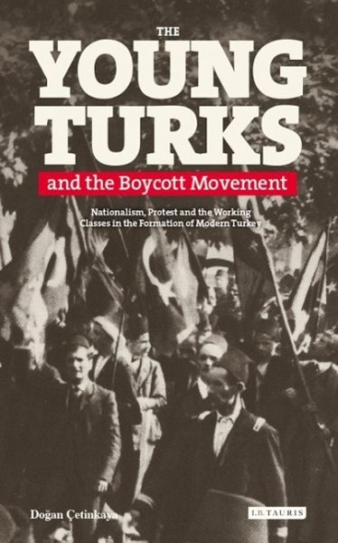 The Young Turks And The Boycott Movement Nationalism border=