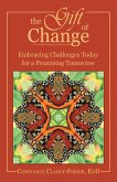The Gift of Change: Embracing Challenges Today for a Promising Tomorrow