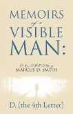 Memoirs of a Visible Man: The Rise and Fall and Rise of Marcus D. Smith