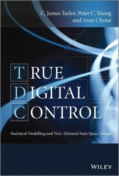 True Digital Control: Statistical Modelling and Non-Minimal State Space Design - Taylor, C. James; Young, Peter C.; Chotai, Arun
