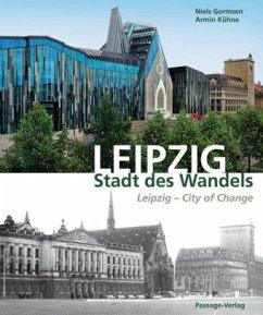 Leipzig - Stadt des Wandels - Gormsen, Niels; Kühne, Armin