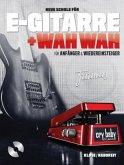 Neue Schule für E-Gitarre + Wah Wah!, m. Audio-CD