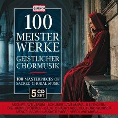 100 Meisterwerke Geistlicher Chormusik - Diverse