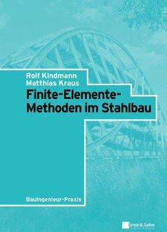 Finite-Elemente-Methoden im Stahlbau (eBook, PDF) - Kindmann, Rolf; Kraus, Matthias