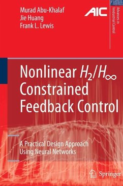 Nonlinear H2/H8 Constrained Feedback Control (eBook, PDF) - Huang, Jie; Lewis, Frank L.; Abu-Khalaf, Murad