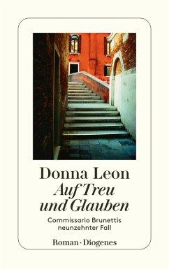 Auf Treu und Glauben / Commissario Brunetti Bd.19 (eBook, ePUB) - Leon, Donna