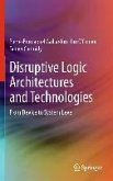Disruptive Logic Architectures and Technologies (eBook, PDF)