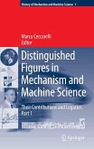 Distinguished Figures in Mechanism and Machine Science: Their Contributions and Legacies (eBook, PDF)