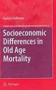 Socioeconomic Differences in Old Age Mortality (eBook, PDF) - Hoffmann, Rasmus