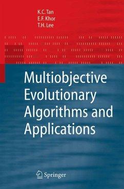 Multiobjective Evolutionary Algorithms and Applications (eBook, PDF) - Lee, T. H.; Khor, E. F.; Tan, K. C.
