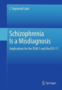 Schizophrenia Is a Misdiagnosis (eBook, PDF) - Lake, C. Raymond