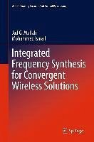 Integrated Frequency Synthesis for Convergent Wireless Solutions (eBook, PDF) - Atallah, Jad G.; Ismail, Mohammed