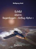 Schild überm Regenbogen - Anflug Alpha 1 (eBook, ePUB)