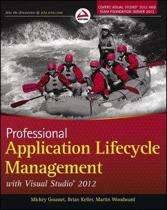 Professional Application Lifecycle Management with Visual Studio 2012 (eBook, ePUB) - Woodward, Martin; Gousset, Mickey; Keller, Brian