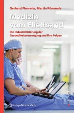 Medizin vom Fließband (eBook, PDF) - Flenreiss, Gerhard; Rümmele, Martin