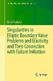 Singularities in Elliptic Boundary Value Problems and Elasticity and Their Connection with Failure Initiation (eBook, PDF)