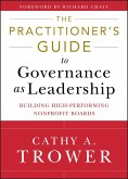 The Practitioner's Guide to Governance as Leadership (eBook, PDF)