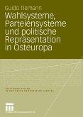 Wahlsysteme, Parteiensysteme und politische Repräsentation in Osteuropa (eBook, PDF)