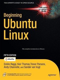Beginning Ubuntu Linux (eBook, PDF) - Raggi, Emilio; Thomas, Keir; Channelle, Andy; Parsons, Trevor; van Vugt, Sander; Thomas, Adam; Parsons, Trevor
